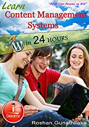 Learn Content Management Systems in 24 Hours: Joomla and WordPress (iDreamz Book 1)