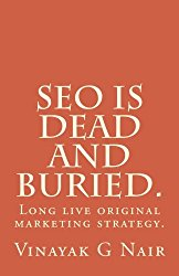 SEO is dead and buried.: Long live original marketing strategy.