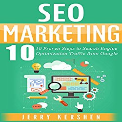 SEO Marketing: 10 Proven Steps to Search Engine Optimization Traffic from Google