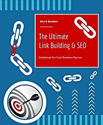 The Ultimate Link Building & SEO: Guidebook For Your Business Success