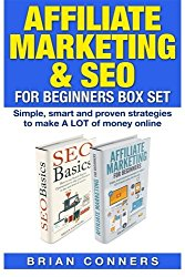 Affiliate Marketing & SEO for Beginners Box Set: Simple, smart and proven strategies to make A LOT of money online