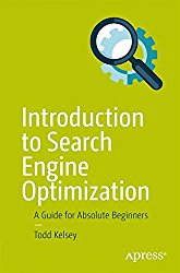 Introduction to Search Engine Optimization: A Guide for Absolute Beginners