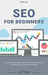 SEO For Beginners: The basic knowledges about SEO you must know to become a professional marketer