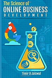 The Science of Online Business Development: A must have book about : Buyer Persona, Content Marketing, Digital Asset Creation, SEO, Online Branding, Online Engagement with End-to-End 30 Days Plan.