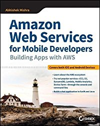 Amazon Web Services for Mobile Developers: Building Apps with AWS
