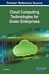Cloud Computing Technologies for Green Enterprises (Advances in Business Information Systems and Analytics)
