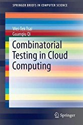 Combinatorial Testing in Cloud Computing (SpringerBriefs in Computer Science)