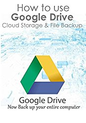 How to use Google Drive Cloud Storage & File Backup : Now Back up your entire computer