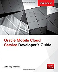 Oracle Mobile Cloud Service Developer's Guide (Database & ERP – OMG)