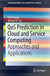 QoS Prediction in Cloud and Service Computing: Approaches and Applications (SpringerBriefs in Computer Science)
