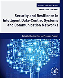Security and Resilience in Intelligent Data-Centric Systems and Communication Networks (Intelligent Data-Centric Systems: Sensor Collected Intelligence)