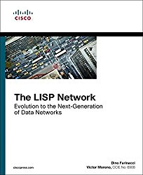The LISP Network: Evolution to the Next-Generation of Data Networks (Networking Technology)