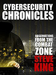 Cybersecurity Chronicles: Observations from the Combat Zone