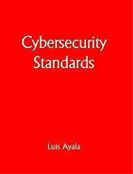 Cybersecurity Standards: A Compendium
