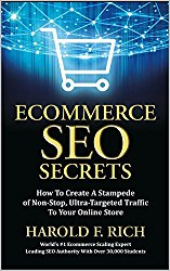 ECOMMERCE SEO SECRETS: How To Create A Stampede of Non-Stop, Ultra-Targeted Traffic To Your Online Store (SCALE UP Book 2)