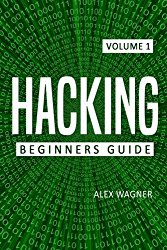 Hacking: The Ultimate Beginners Guide to Hacking (Volume 1)