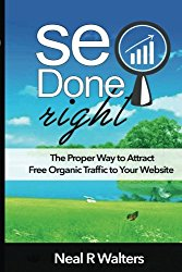 SEO Done Right: The Proper Way to Attract Free Organic Traffic to Your Website