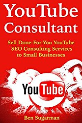 YouTube Consultant: Sell Done-For-You YouTube SEO Consulting Services to Small Businesses
