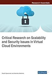 Critical Research on Scalability and Security Issues in Virtual Cloud Environments (Advances in Information Security, Privacy, and Ethics)