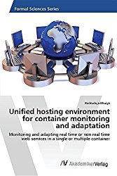 Unified hosting environment for container monitoring and adaptation