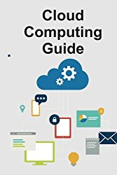 Cloud Computing Guide: A step-by-step handbook to get everything on cloud
