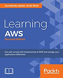 Learning AWS – Second Edition