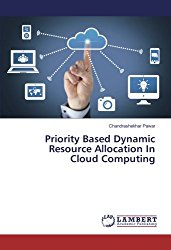 Priority Based Dynamic Resource Allocation In Cloud Computing