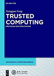 Trusted Computing: Principles and Applications (Advances in Computer Science)