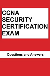 CCNA Security CERTIFICATION  EXAM: Questions and Answers