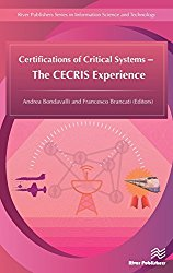 Certifications of Critical Systems – The CECRIS Experience (River Publishers Series in Information Science and Technology)