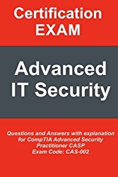 CompTIA Advanced  Security Practitioner CASP: Questions and Answers with explanation