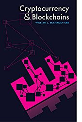 Cryptocurrency and Blockchains (River Publishers Series in Information Science and Technology)