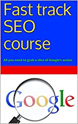 Fast track SEO course: All you need to grab a slice of Google's action