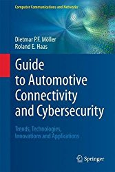 Guide to Automotive Connectivity and Cybersecurity: Trends, Technologies, Innovations and Applications (Computer Communications and Networks)
