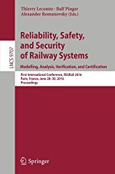 Reliability, Safety, and Security of Railway Systems. Modelling, Analysis, Verification, and Certification: First International Conference, RSSRail … (Lecture Notes in Computer Science)