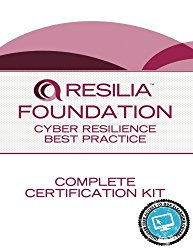 RESILIA Foundation: Cyber Resilience Best Practice Complete Certification kit