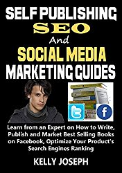 Self Publishing, SEO and Social Media Marketing Guides:: Learn from a Best Seller How to Write, Publish and Market Best Selling Books on Facebook, Optimize … Engines Ranking (Best Sellers Book 2)