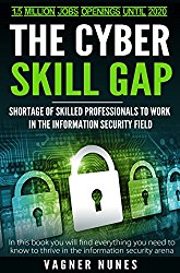 The Cyber Skill Gap: How To Become A Highly Paid And  Sought After Information Security Specialist!