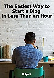The Easiest Way to Start a Blog in Less Than an Hour: A Step-by-Step Guide for Beginner Bloggers