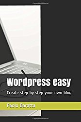 WordPress easy: Create step by step your own blog