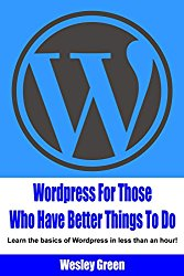 WordPress For Those  Who Have Better Things To Do