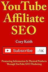 YouTube Affiliate SEO: Promoting Information & Physical Products Through YouTube SEO Marketing
