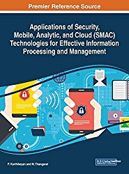 Applications of Security, Mobile, Analytic, and Cloud Technologies for Effective Information Processing and Management (Advances in Computer and Electrical Engineering)