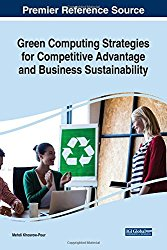 Green Computing Strategies for Competitive Advantage and Business Sustainability (Advances in Systems Analysis, Software Engineering, and High Performance Computing)