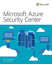 Microsoft Azure Security Center (IT Best Practices – Microsoft Press)