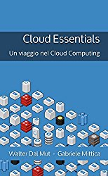 Cloud Essentials: Un viaggio nel Cloud Computing (Italian Edition)