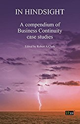 In Hindsight: A Compendium Of Business Continuity Case Studies