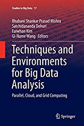 Techniques and Environments for Big Data Analysis: Parallel, Cloud, and Grid Computing (Studies in Big Data)