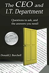 The CEO and IT Department: Questions to ask, and the answers you need!