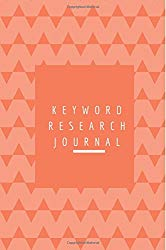 Keyword Research Journal: 6×9 lined paper, Notebook to Track SEO Keywords and Rank